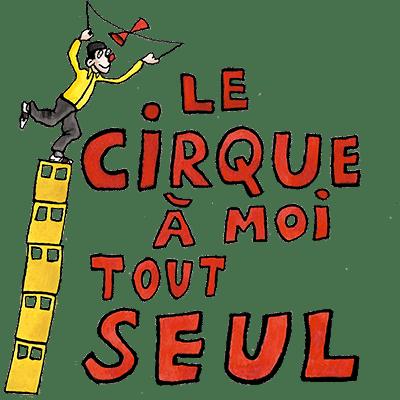 Artiflette spectacle le cirque à moi tout seul