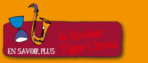 Le rocket tiger circus spectacle passé